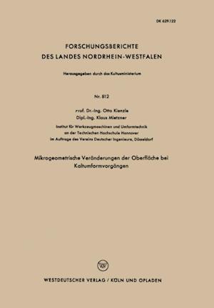 Mikrogeometrische Veranderungen der Oberflache bei Kaltumformvorgangen af Otto Kienzle