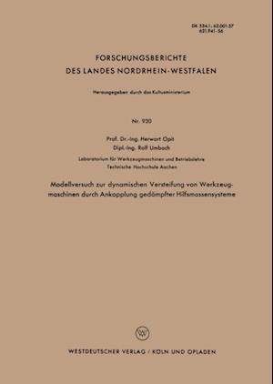 Modellversuch zur dynamischen Versteifung von Werkzeugmaschinen durch Ankopplung gedampfter Hilfsmassensysteme af Herwart Opitz