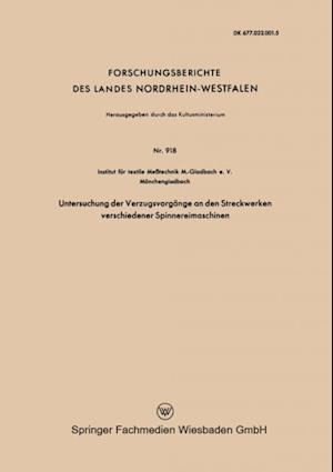 Untersuchung der Verzugsvorgange an den Streckwerken verschiedener Spinnereimaschinen af Institut fur textile Metechnik M.-Gladbach e. V.