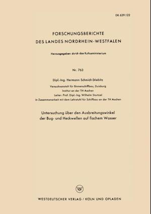 Untersuchung uber den Ausbreitungswinkel der Bug- und Heckwellen auf flachem Wasser af Hermann Schmidt-Stiebitz