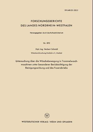 Untersuchung uber die Waschebewegung in Trommelwasch-maschinen unter besonderer Berucksichtigung der Reinigungswirkung und des Faserabriebs af Herbert Schmidt
