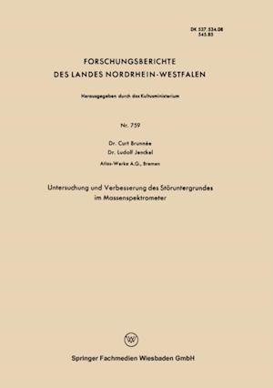 Untersuchung und Verbesserung des Storuntergrundes im Massenspektrometer af Curt Brunnee