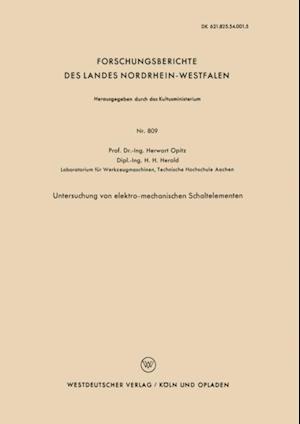 Untersuchung von elektro-mechanischen Schaltelementen af Herwart Opitz