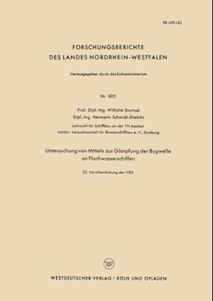 Untersuchung von Mitteln zur Dampfung der Bugwelle an Flachwasserschiffen af Wilhelm Sturtzel