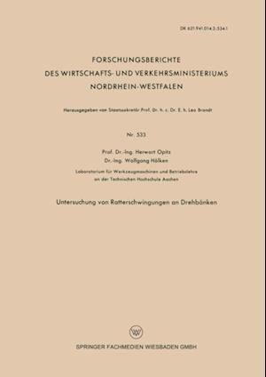 Untersuchung von Ratterschwingungen an Drehbanken af Herwart Opitz
