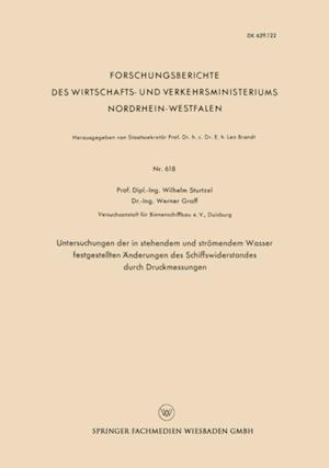 Untersuchungen der in stehendem und stromendem Wasser festgestellten Anderungen des Schiffswiderstandes durch Druckmessungen af Wilhelm Sturtzel
