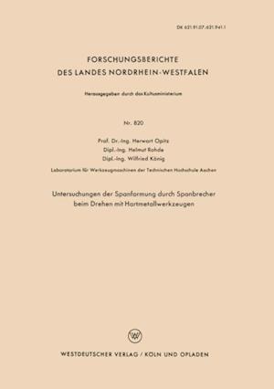 Untersuchungen der Spanformung durch Spanbrecher beim Drehen mit Hartmetallwerkzeugen af Herwart Opitz