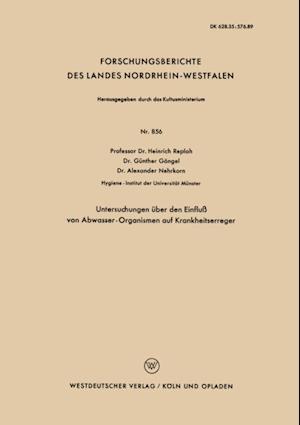 Untersuchungen uber den Einflu von Abwasser - Organismen auf Krankheitserreger af Heinrich Reploh