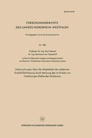 Untersuchungen uber die Moglichkeit der selektiven Erdschluerfassung durch Messung des im Erdseil von Freileitungen flieenden Nullstroms af Paul Denzel