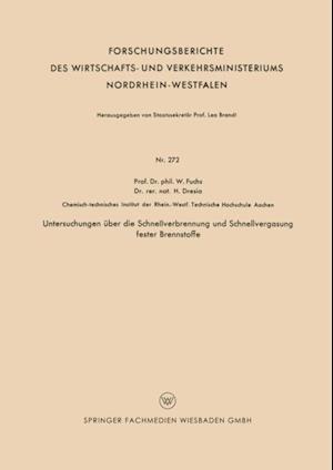 Untersuchungen uber die Schnellverbrennung und Schnellvergasung fester Brennstoffe af Walter Maximilian Fuchs