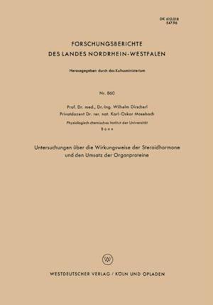Unterschungen uber die Wirkungsweise der Steroidhormone und den Umsatz der Organproteine af Wilhelm Dirscherl