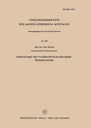 Untersuchungen uber Vinylidenchlorid-Acrylsaureester-Mischpolymerisate af Otto Schwab