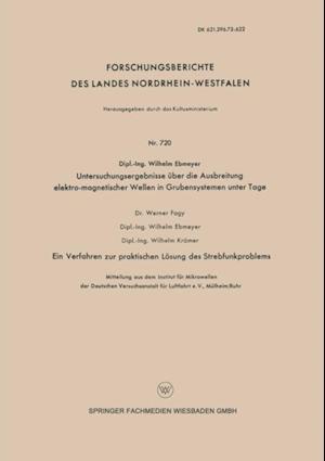 Untersuchungsergebnisse uber die Ausbreitung elektro-magnetischer Wellen in Grubensystemen unter Tage af Wilhelm Ebmeyer