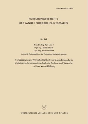 Verbesserung der Wirtschaftlichkeit von Gasturbinen durch Zwischenverbrennung innerhalb der Turbine und Versuche zu ihrer Verwirklichung af Karl Leist