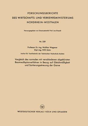 Vergleich des normalen mit verschiedenen abgekurzten Baumwollspinnverfahren in Bezug auf Gleichmaigkeit und Sortierungsstreuung der Garne af Walther Wegener