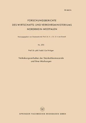 Verkokungsverhalten der Steinkohlenmacerale und ihrer Mischungen af Carl Kroger