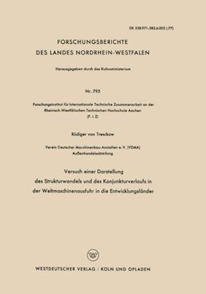 Versuch einer Darstellung des Strukturwandels und des Konjunkturverlaufs in der Weltmaschinenausfuhr in die Entwicklungslander af Rudiger ˜vonœ Tresckow