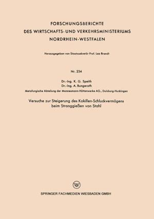 Versuche zur Steigerung des Kokillen-Schluckvermogens beim Stranggieen von Stahl af Karl Georg Speith