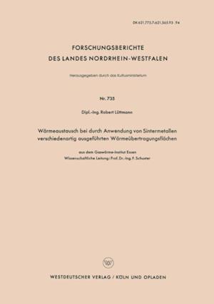 Warmeaustausch bei durch Anwendung von Sintermetallen verschiedenartig ausgefuhrten Warmeubertragungsflachen af Robert Luttmann