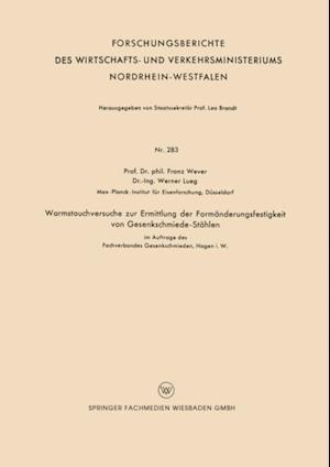 Warmstauchversuche zur Ermittlung der Formanderungsfestigkeit von Gesenkschmiede-Stahlen af Franz Wever