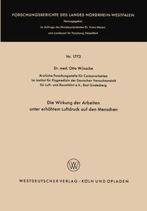 Die Wirkung der Arbeiten unter erhohtem Luftdruck auf den Menschen af Otto Wunsche
