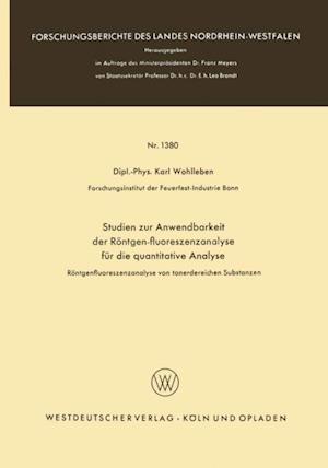 Studien zur Anwendbarkeit der Rontgen-fluoreszenzanalyse fur die quantitative Analyse af Karl Wohlleben