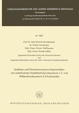 Synthese und Chemilumineszenz-Eigenschaften von substituierten Naphthalindicarbonsaure-1.2- und Stilbendicarbonsaure-2.3-hydraziden af Karl-Dietrich Gundermann, Walter Horstmann, Dinesh Lathia