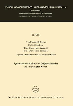Synthesen und Abbau von Oligosacchariden mit verzweigten Ketten af Almuth Klemer, Heinz Lukowski, Kurt Homberg