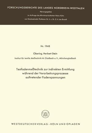 Testfadenmetechnik zur indirekten Ermittlung wahrend der Verarbeitungsprozesse auftretender Fadenspannungen af Herbert Stein