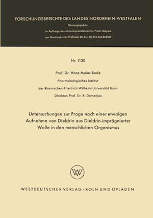 Untersuchungen zur Frage nach einer etwaigen Aufnahme von Dieldrin aus Dieldrin-impragnierter Wolle in den menschlichen Organismus af Hans Maier-Bode