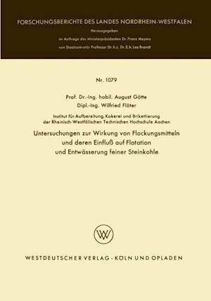 Untersuchungen zur Wirkung von Flockungsmitteln und deren Einflu auf Flotation und Entwasserung feiner Steinkohle af August Gotte