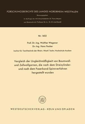 Vergleich der Ungleichmaigkeit von Baumwoll- und Zellwollgarnen, die nach dem Dreizylinder- und nach dem Faserband-Spinnverfahren hergestellt wurden af Walther Wegener