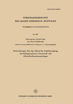 Untersuchungen uber den Ablauf der Arbeitsvorgange bei Schlagmaschinen in Baumwoll- und Zellwollaufbereitungsanlagen af Herbert Stein