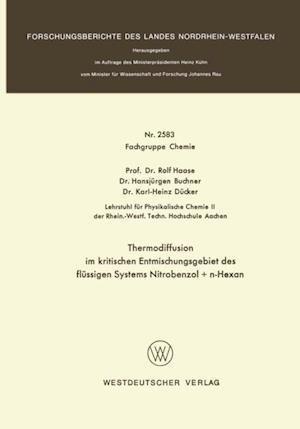 Thermodiffusion im kritischen Entmischungsgebiet des flussigen Systems Nitrobenzol + n-Hexan af Rolf Haase