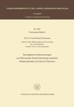 Serologische Untersuchungen zur Klarung des Zusammenhangs zwischen Herpes genitalis und Cervix-Carcinom af Karl-Eduard Schneweis