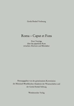 Roma - Caput et Fons af Arnold Angenendt, Rudolf Schieffer
