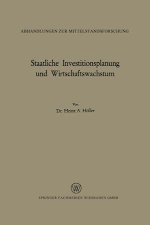Staatliche Investitionsplanung und Wirtschaftswachstum af Heinz A. Holler