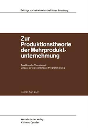 Zur Produktionstheorie der Mehrproduktunternehmung af Kurt Bohr