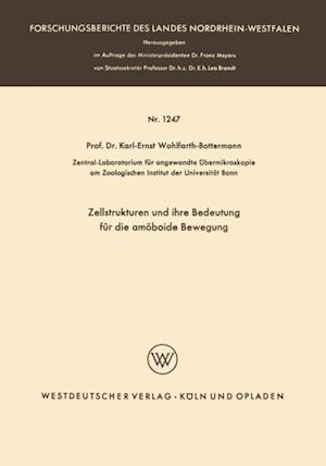 Zellstrukturen und ihre Bedeutung fur die amoboide Bewegung af Karl E. Wohlfarth-Bottermann