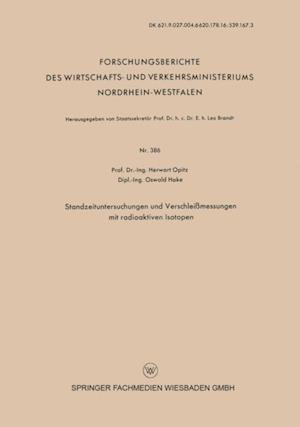 Standzeituntersuchungen und Verschleimessungen mit radioaktiven Isotopen af Herwart Opitz