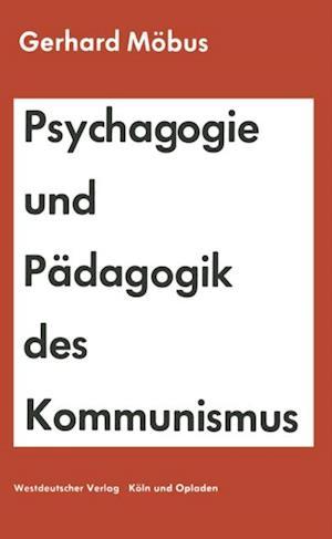 Psychagogie und Padagogik des Kommunismus af Gerhard Mobus