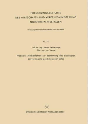 Prazisions-Meverfahren zur Bestimmung des elektrischen Leitvermogens geschmolzener Salze af Helmut Winterhager