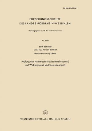 Prufung von Heimtrocknern (Trommeltrockner) auf Wirkungsgrad und Gewebeangriff af Edith Schirmer