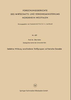 Selektive Wirkung verschiedener Stoffgruppen auf tierische Gewebe af Otto Kuhn