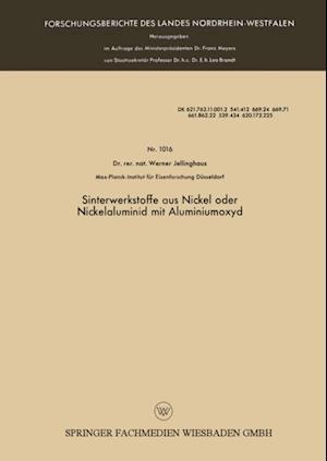Sinterwerkstoffe aus Nickel oder Nickelaluminid mit Aluminiumoxyd af Werner Jellinghaus