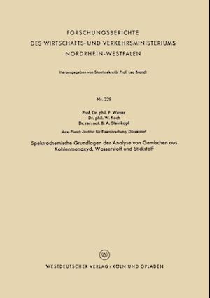 Spektrochemische Grundlagen der Analyse von Gemischen aus Kohlenmonoxyd, Wasserstoff und Stickstoff af Franz Wever