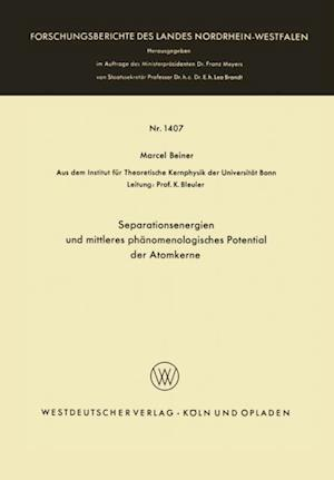 Separationsenergien und mittleres phanomenologisches Potential der Atomkerne af Marcel Beiner