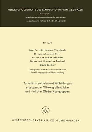 Zur antithyreoidalen und Mibildungen erzeugenden Wirkung pflanzlicher und tierischer Ole bei Kaulquappen af Lothar Schneider, Hermann Wurmbach, Anneli Biwer