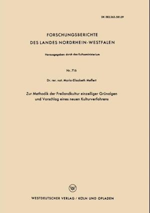 Zur Methodik der Freilandkultur einzelliger Grunalgen und Vorschlag eines neuen Kulturverfahrens af Maria-Elisabeth Meffert