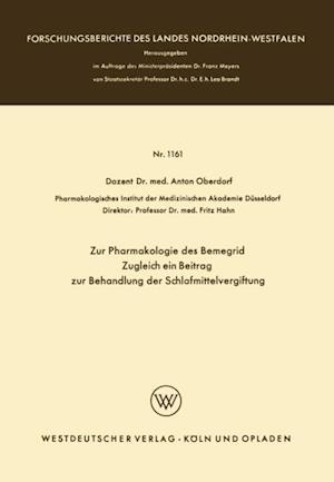 Zur Pharmakologie des Bemegrid Zugleich ein Beitrag zur Behandlung der Schlafmittelvergiftung af Anton Oberdorf